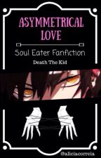 Asymmetrical Love | Death The Kid x Reader | Soul Eater [COMPLETED] by aliciacorreia