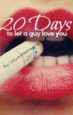 20 Days to let a guy love you (ONE HOLD) by youaretheworld