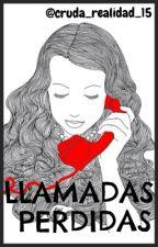 Llamadas Perdidas... by Cruda_Realidad_15