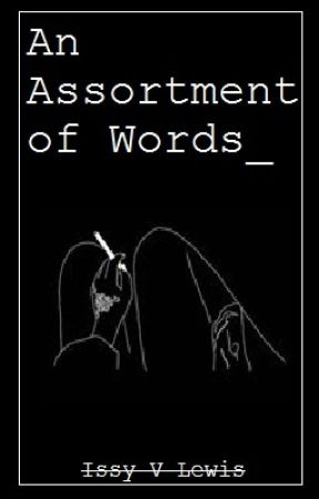 An Assortment Of Words by IssyVLewis
