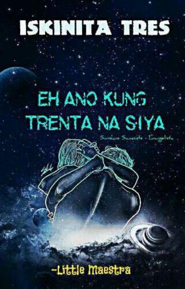 Eh Ano Kung Trenta Na Siya?! (Hot Naman!) SSPG!