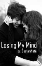 Losing My Mind by BestariNata