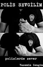 Polis Sevgilim by YaseminZengin96