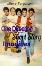 One Direction Short Story Imagines [CLOSED] by xNeverForgotten