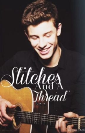 Stitches in a Thread  shawn mendes #wattys2017 by hemmofactor
