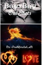 BoyxBoy One-Shots by OneMinuteLeft