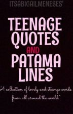 Teenage Quotes and Patama Lines by abnormalkiddo