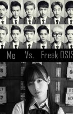 Me Vs. Freak OSIS by FinChoco