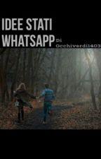 |Idee stati whatsapp| by _Occhiverdi1403_