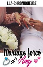 Mariage forcé d'Amy by Lla-Chroniqueuse