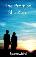 The Promise She Kept by Sparrowbird