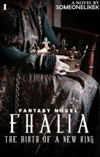 Fhalia (Book #1) by SomeoneLikeK