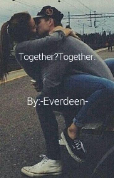 Together?Together.