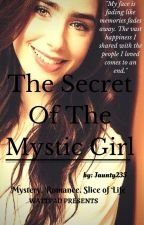 The Secret Of The Mystic Girl by jaunty235