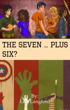 The Seven ... Plus Six? (Percy Jackson Fanfiction) by LillyLangford