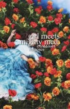 girl meets mighty med by wavyfriars