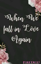 WTPTP2: When We Fall in Love Again by pinkymist