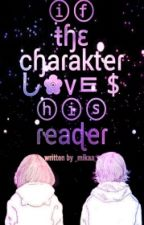 If the charakter loves his reader❤ by _mikaa_