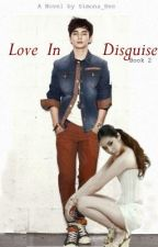 Love in Disguise (Book 2) by Simona_bee