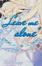 "[ONESHOT] [FULL] Để em một mình - ""Leave me alone"" by _LyLazy_"