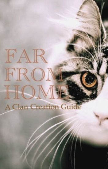 Far From Home | A Clan Creation Guide