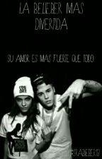 La Belieber Mas Divertida (Justin y tu) [TERMINADA] by SraBieber13