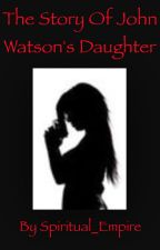 John Watson's Daughter 1 by Spiritual_Empire