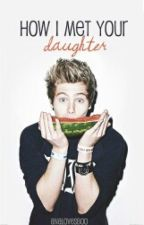 how i met your daughter // luke hemmings by analovesboo