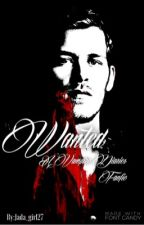 Wanted(Klaus Mikaelson Love Story) by Jada_girl27
