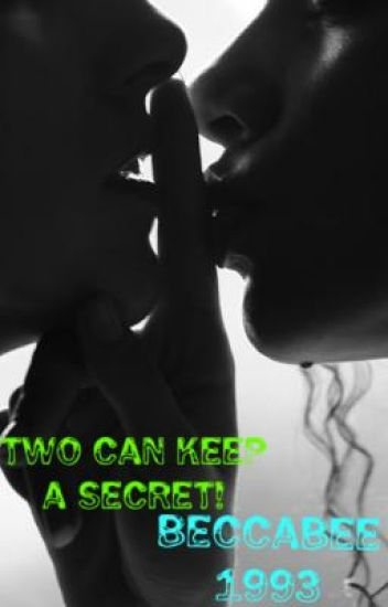 Two Can Keep A Secret !!!