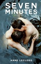 Seven Minutes (Romance gay) by AnneLeclerq