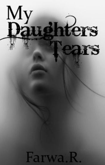My Daughters Tears