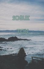SOĞUK TON  by Goodgalrz