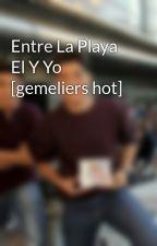 Entre La Playa El Y Yo [gemeliers hot] by criis_danisu