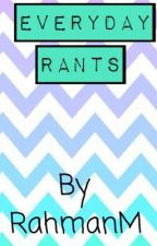 Everyday rants by Kill_My_Thoughts