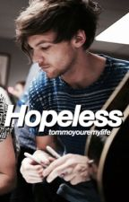 Hopeless [terminé] by tommoyouremylife