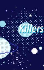 Killers || ot4 by TheAmazingWorldOfFic
