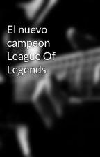 El nuevo campeon    League Of Legends by Jose0500