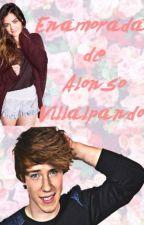 Enamorada de Alonso Villalpando **EDITANDO***TERMINADA* by bere_navarro