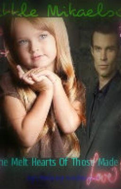 Little Mikaelson (Vampire Diaries Fan Fiction) *VERY SLOW UPDATES* by Melanyandersen