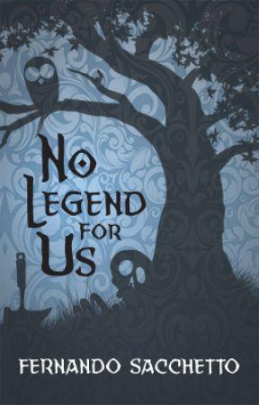 No Legend for Us by FernandoSacchetto
