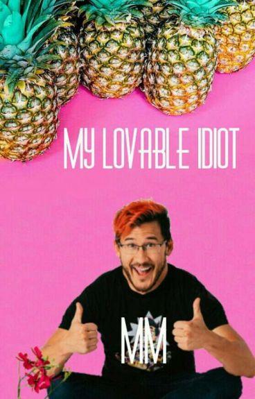 My Lovable Idiot (Markiplier X Reader)