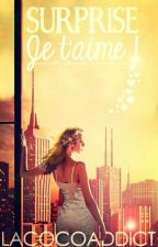 Surprise : Je t'aime ! by lacocoaddict