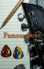 Famous Love ( sous contrat chez Erato Éditions) by kenzyDebard