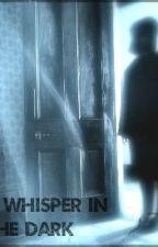 A Whisper in the Dark by AmaraMalik