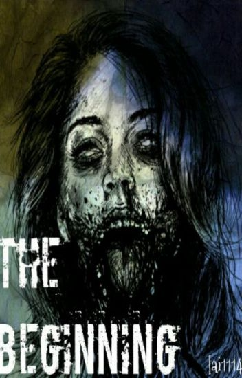 The Beginning (Zombie Story) ON HOLD