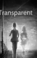 Transparent by -KawaiiAnime-
