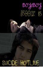 Suicide Hotline(BxB) Brandon's story~ Book 3 by epiceviladventureme1