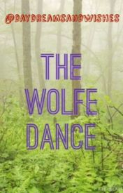 The Wolfe Dance by daydreamsandwishes