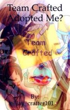 Team Crafted Adopted Me? by Jay_crafter101
